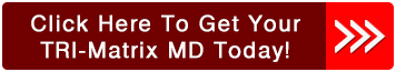 Get Started Today with TRI-Matrix MD